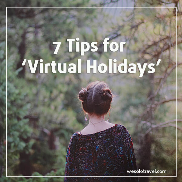 7 tips for virtual holidays
